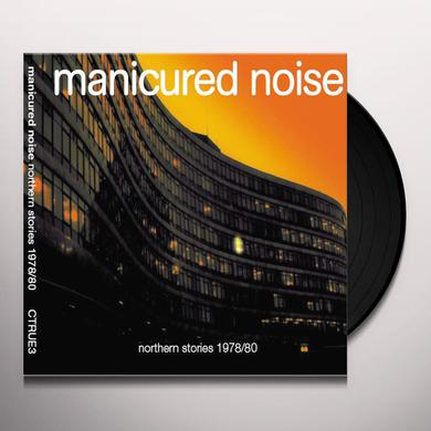 Manicured Noise NORTHERN STORIES 1978-80 Vinyl Record