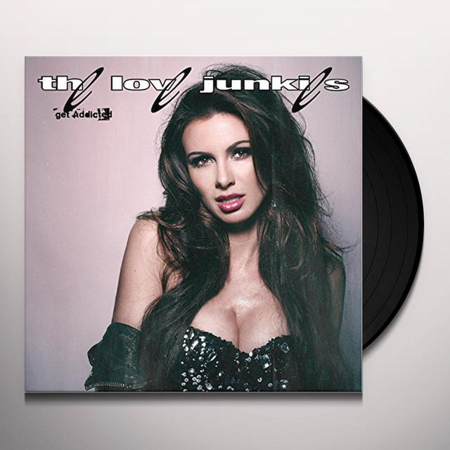 The Love Junkies GET ADDICTED Vinyl Record