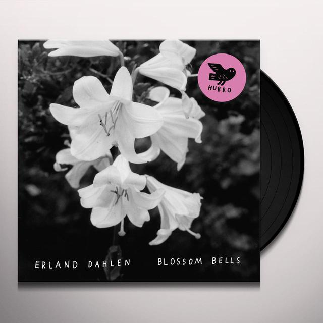 Erland Dahlen BLOSSOM BELLS Vinyl Record