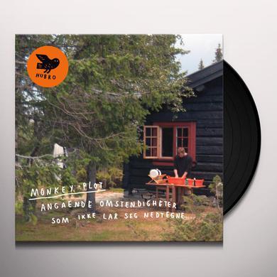MONKEY PLOT ANGAENDE OMSTENDIGHETER SOM IKKE LAR SEG NEDTEGNE Vinyl Record