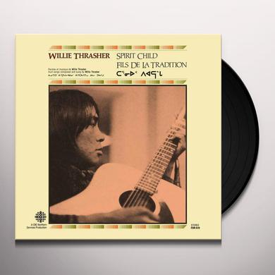 Willie Thrasher SPIRIT CHILD Vinyl Record