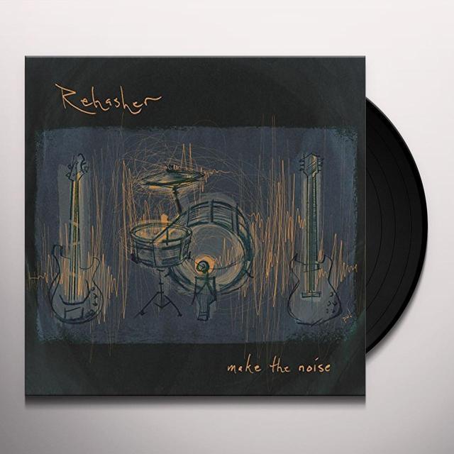 Rehasher MAKE THE NOISE Vinyl Record