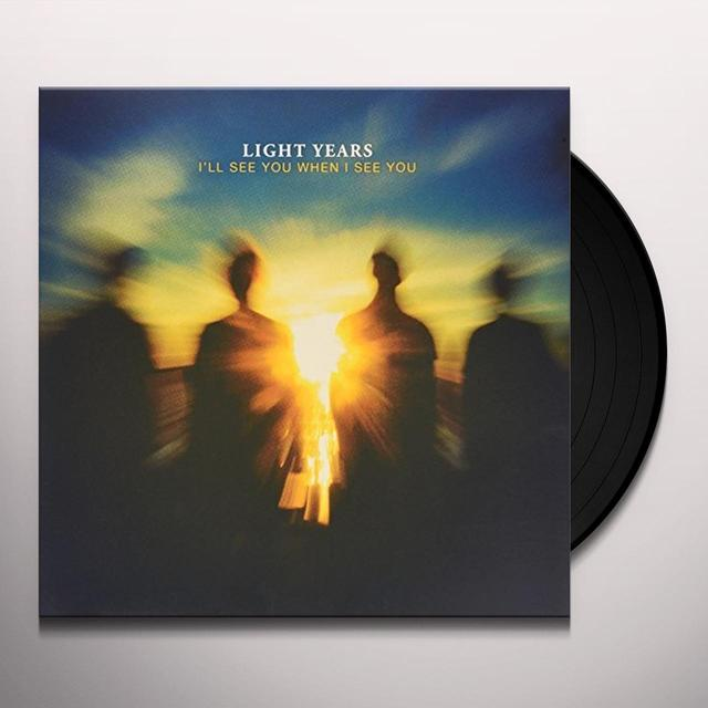 Light Years I'LL SEE YOU WHEN I SEE YOU Vinyl Record - Black Vinyl