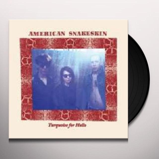 AMERICAN SNAKESKIN TURQUOISE FOR HELLO Vinyl Record