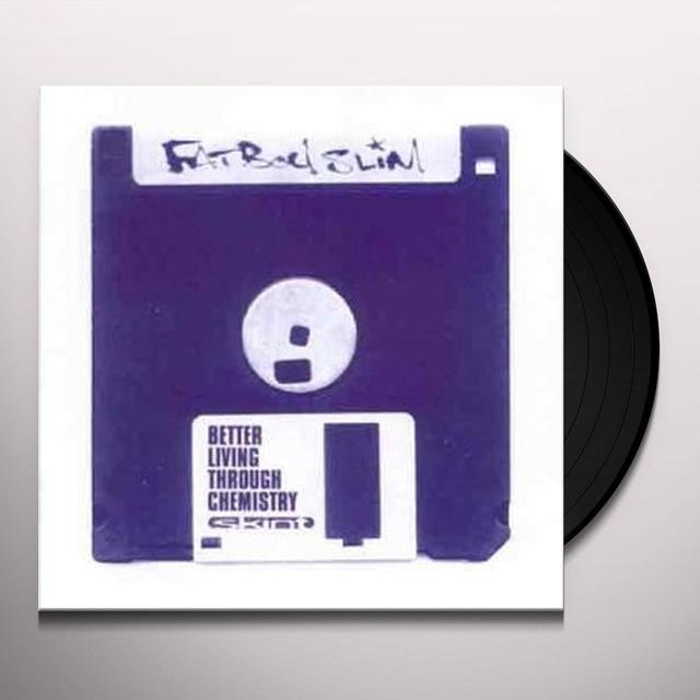 Fatboy Slim BETTER LIVING THROUGH CHEMISTRY Vinyl Record