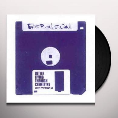 Fatboy Slim BETTER LIVING THROUGH CHEMISTRY Vinyl Record