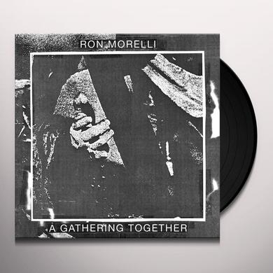 Ron Morelli A GATHERING TOGETHER Vinyl Record