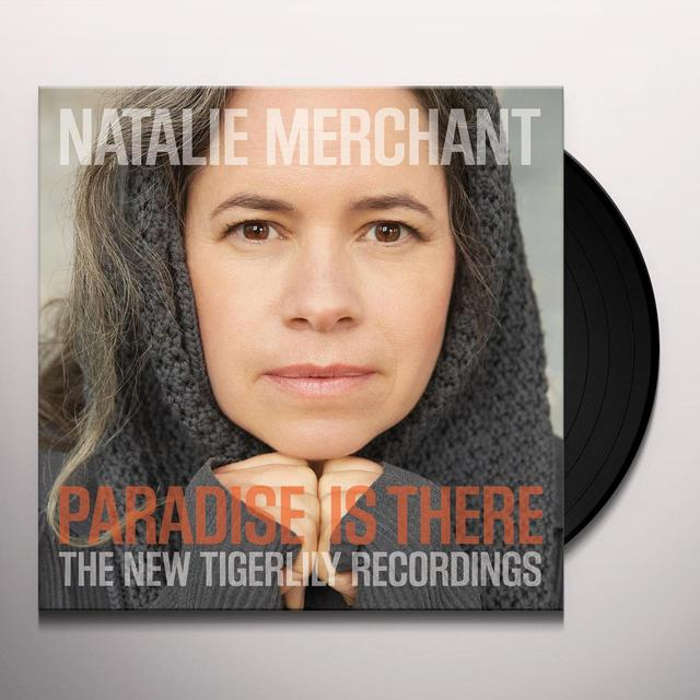 Natalie Merchant PARADISE IS THERE: THE NEW TIGERLILY RECORDINGS Vinyl Record