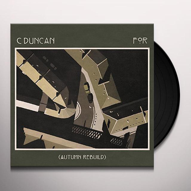 C. Duncan FOR (AUTUMN REBUILD) Vinyl Record - UK Import