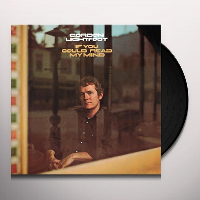 Gordon Lightfoot IF YOU COULD READ MY MIND Vinyl Record - Limited Edition, 180 Gram Pressing