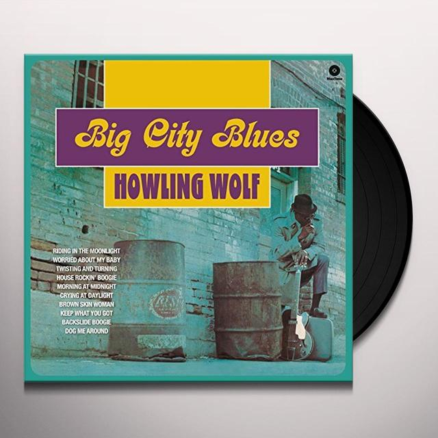 Howlin Wolf BIG CITY BLUES + 5 BONUS TRACKS (BONUS TRACKS) Vinyl Record
