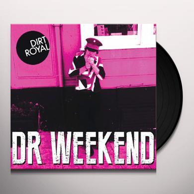 DIRT ROYAL DR WEEKEND (MR WEEK) Vinyl Record