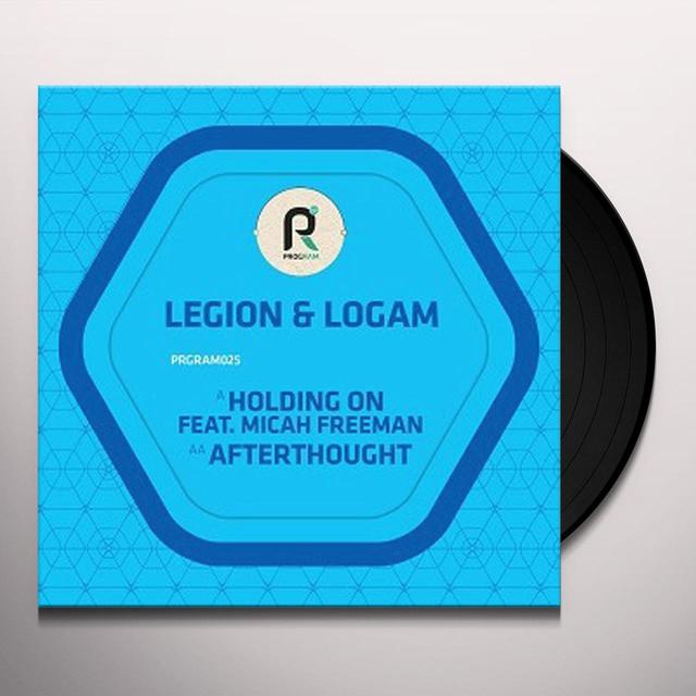 LEGION & LOGAM HOLDING ON / AFTERTHOUGHT Vinyl Record