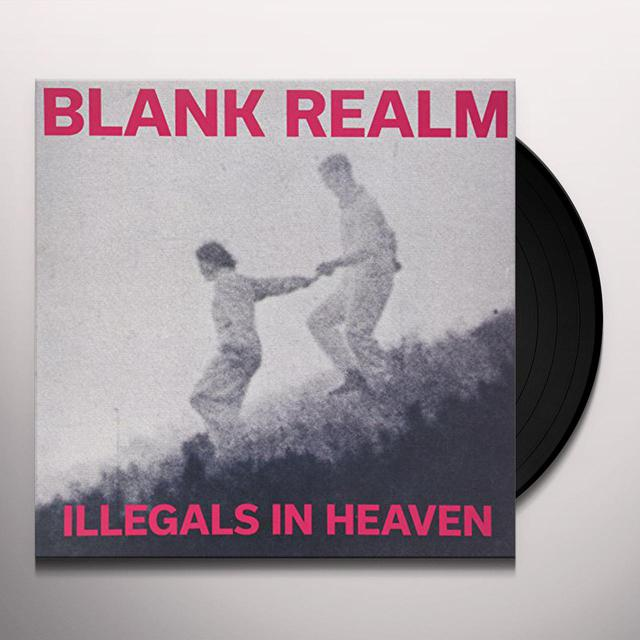 Blank Realm ILLEGALS IN HEAVEN Vinyl Record