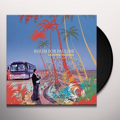 RHUM FOR PAULINE LEAVING FLORIDA Vinyl Record