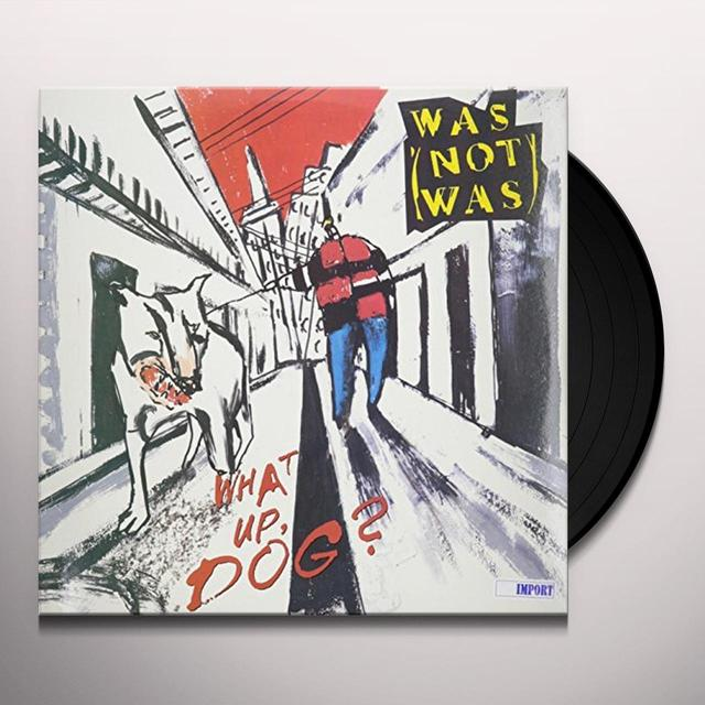 Was Not Was WHAT'S UP DOG (WALK THE DINOSAUR SPY IN THE HOUSE) Vinyl Record
