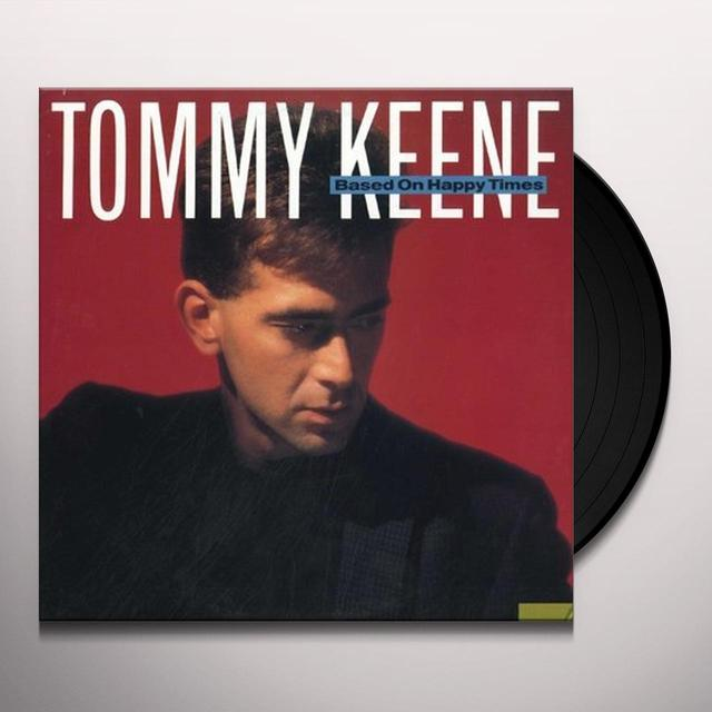Tommy Keene BASED ON HAPPY TIMES Vinyl Record