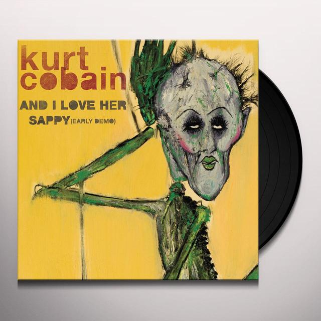 Kurt Cobain AND I LOVE HER / SAPPY (EARLY DEMO) Vinyl Record - Limited Edition