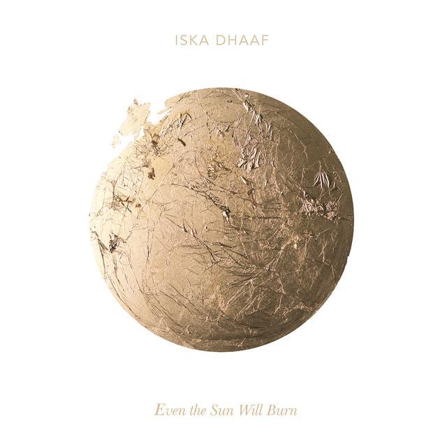 Iska Dhaaf EVEN THE SUN WILL BURN Vinyl Record