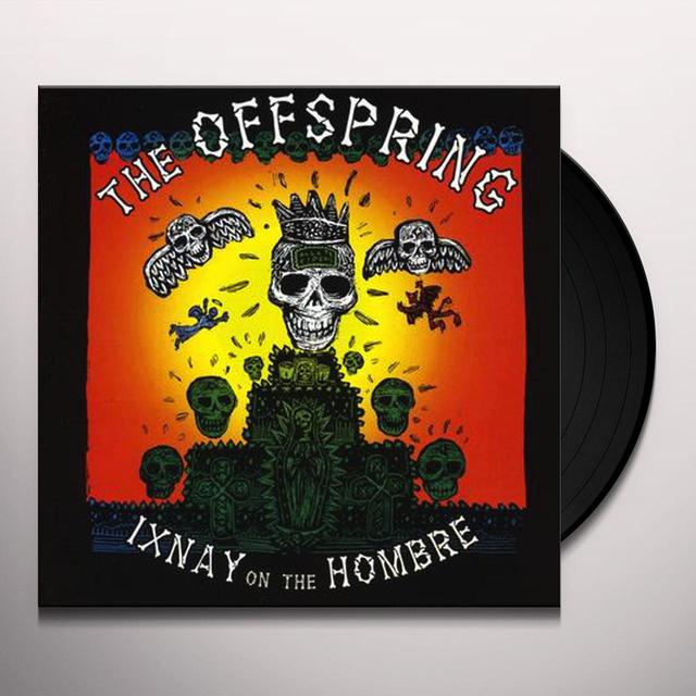 The Offspring IXNAY ON THE HOMBRE Vinyl Record