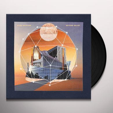 Mark Mcguire BEYOND BELIEF Vinyl Record