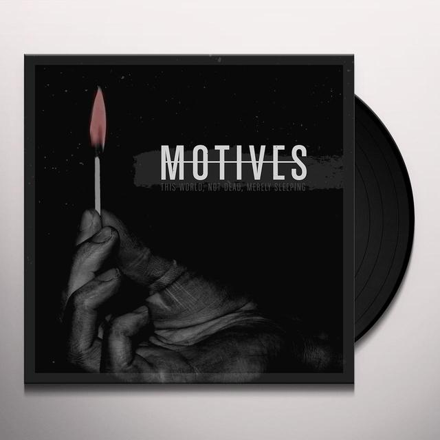 Motives THIS WORLD NOT DEAD MERELY SLEEPING Vinyl Record