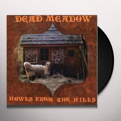 Dead Meadow HOWLS FROM THE HILLS Vinyl Record