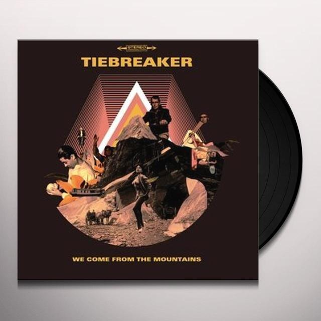 Tiebreaker WE COME FROM THE MOUNTAINS Vinyl Record - UK Import
