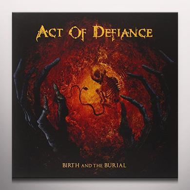ACT OF DEFIANCE BIRTH & THE BURIAL (ORANGE VINYL) Vinyl Record