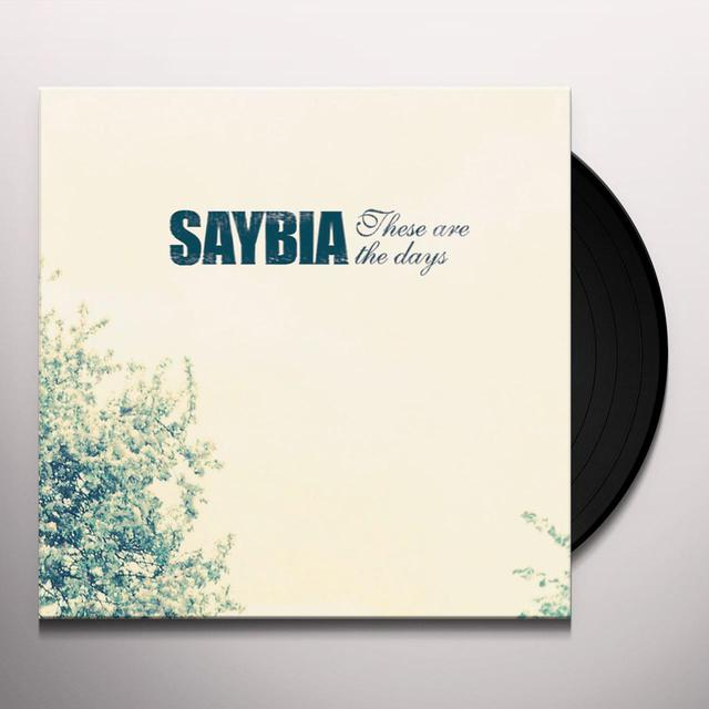 Saybia THESE ARE THE DAYS Vinyl Record