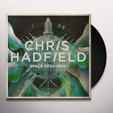 Chris Hadfield SPACE SESSIONS: SONGS FROM A TIN CAN Vinyl Record - Canada Import