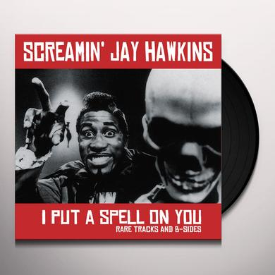 Screamin Jay Hawkins I PUT A SPELL ON YOU: RARE TRACKS AND B-SIDES Vinyl Record