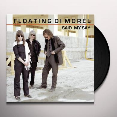FLOATING DI MOREL SAID MY SAY Vinyl Record