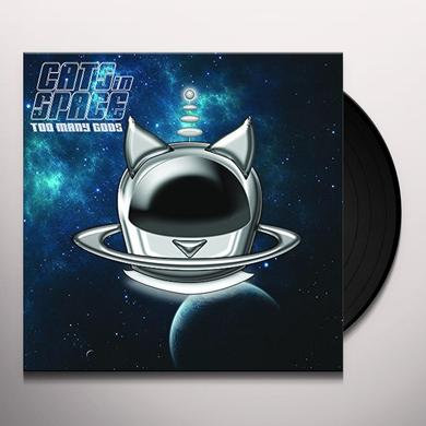 CATS IN SPACE TOO MANY GODS Vinyl Record - UK Import