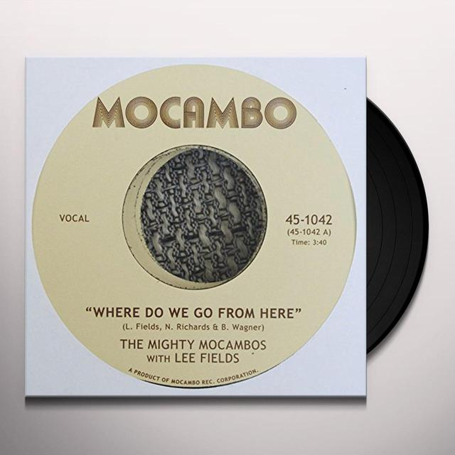 The Mighty Mocambos WHERE DO WE GO FROM HERE Vinyl Record