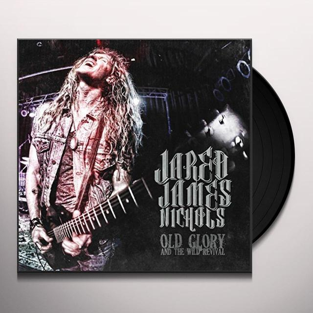 Jared James Nichols OLD GLORY & WILD REVIVAL Vinyl Record