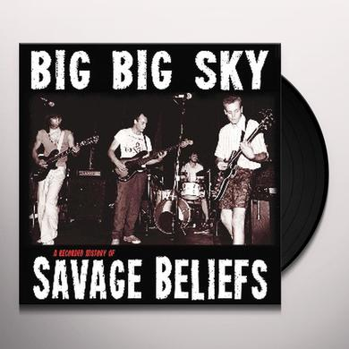 BIG BIG SKY: A RECORDED HISTORY OF SAVAGE BELIEFS Vinyl Record