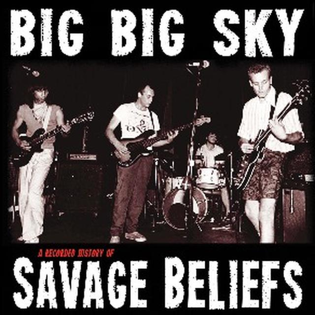 BIG BIG SKY: A RECORDED HISTORY OF SAVAGE BELIEFS Vinyl Record