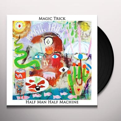 Magic Trick HALF MAN HALF MACHINE Vinyl Record