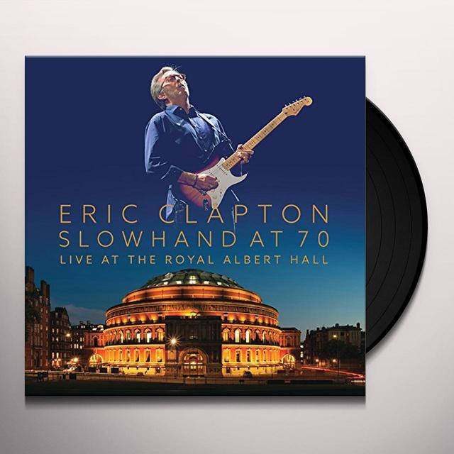Eric Clapton SLOWHAND AT 70 - LIVE AT THE ROYAL ALBERT HALL Vinyl Record