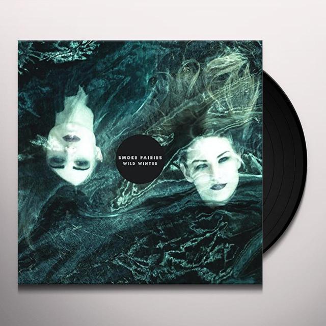 Smoke Fairies WILD WINTER Vinyl Record