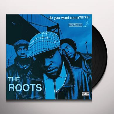 Roots DO YOU WANT MORE Vinyl Record