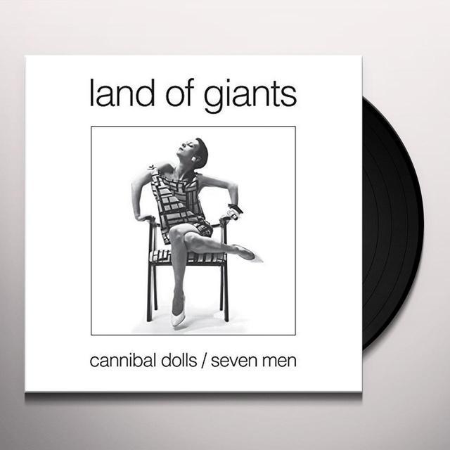 Land Of Giants CANNIBAL DOLLS / SEVEN MEN Vinyl Record