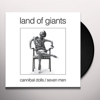Land Of Giants CANNIBAL DOLLS / SEVEN MEN Vinyl Record