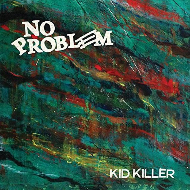 NO PROBLEM KID KILLER Vinyl Record