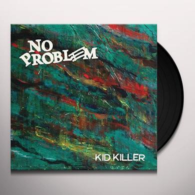 NO PROBLEM KID KILLER Vinyl Record