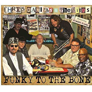 Chris Daniels & The Kings FUNKY TO THE BONE Vinyl Record