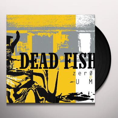 Dead Fish ZERO E UM Vinyl Record
