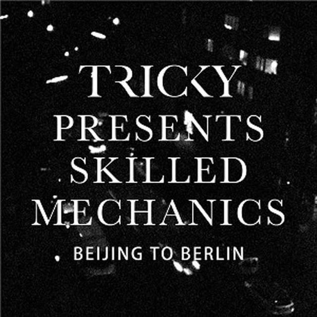 TRICKY PRESENTS SKILLED MECHANICS BEIJING TO BERLIN Vinyl Record - UK Import