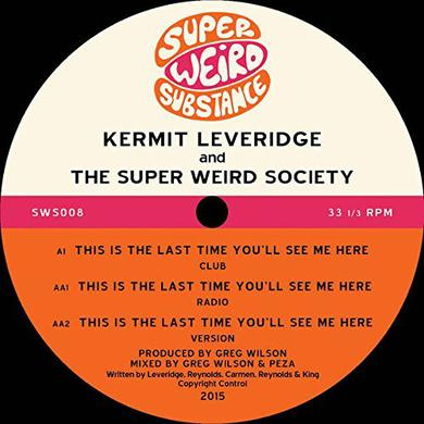 Kermit Leveridge & The Super Weird Society THIS IS THE LAST TIME YOU'LL SEE ME HERE Vinyl Record